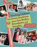 cover image for Teaching Children with Down Syndrome About Their Bodies, Boundaries & Sexuality