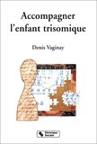 cover image for Accompagner l'enfant trisomique